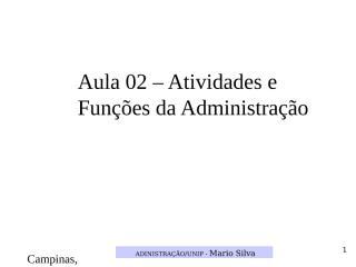 Aula 2 - Administração - Atividades e Funções da Administração.ppt